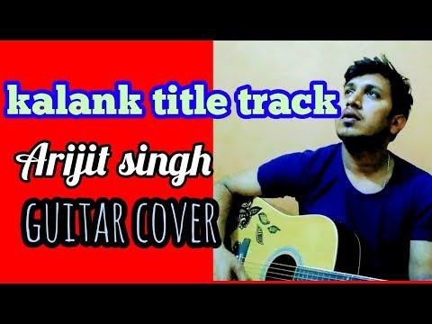 kalank-title-track-|-kalank-|-arijit-singh-|-guitar-cover-|-ujjwal-acoustic-studio