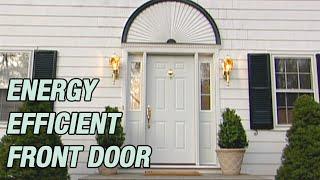 Energy Efficient Front Door
