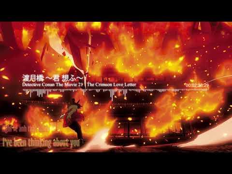 「 Vietsub」 Togetsukyou ~Kimi Omofu~ Mai Kuraki ❤ Conan Movie 21 OST 2017
