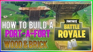 "FORTNITE - HOW TO MAKE A ""PORT-A-FORT"" OUT OF WOOD & BRICK! (CUSTOM PORT-A-FORTS)"