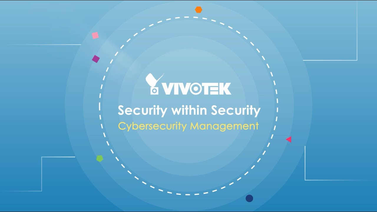 Cybersecurity :: VIVOTEK ::