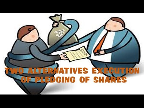 Two Alternatives Execution Of Pledging Of Shares