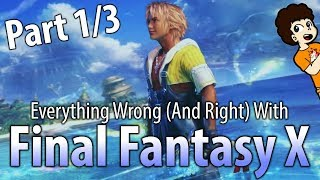 [REUPLOAD] Everything Wrong (And Right) With Final Fantasy X (Part 1) - valeforXD