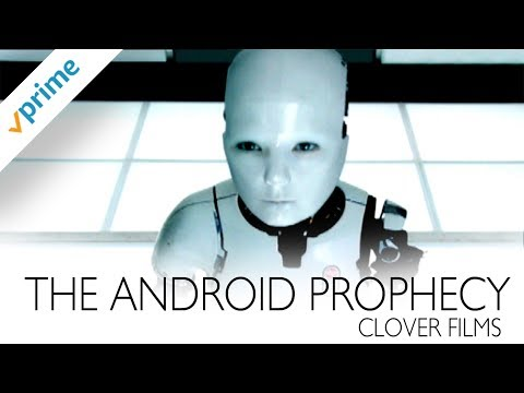 The Android Prophecy   Trailer   Available Now