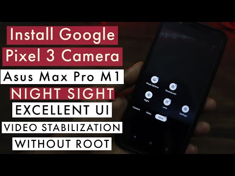 Install Google Pixel 3 Camera On Asus Zenfone Max Pro M1 Without Root