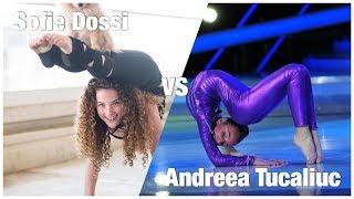 Sofie Dossi VS Andreea Tucaliuc