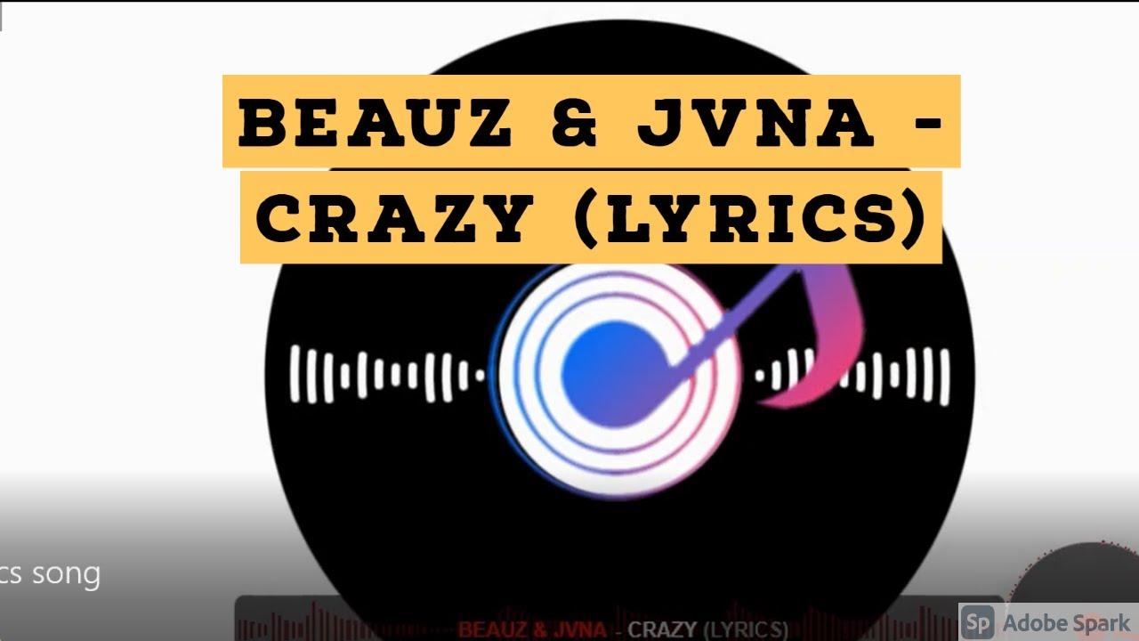 Beauz Jvna Crazy Lyrics Youtube