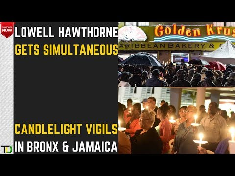 Candlelight VIGILS for Lowell Hawthorne held SIMULTANEOUSLY in Bronx NY and UWI Mona Jamaica