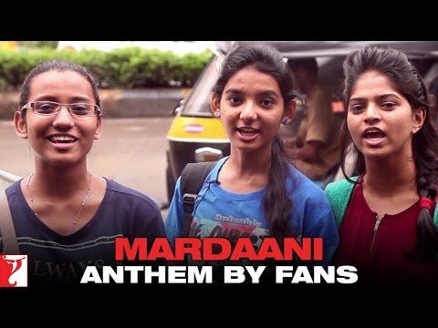 Mardaani Anthem by Fans   Mardaani   Rani Mukerji