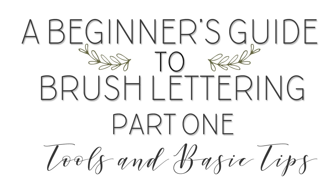 A Beginners Guide To Brush Lettering