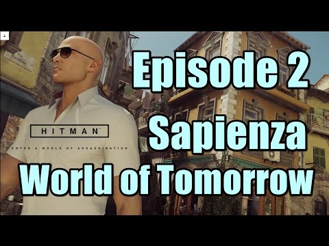 Hitman Episode 2 Sapienza Mission World of Tomorrow Complete Walkthrough Part 1