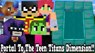 Minecraft How To Make A Portal To The Teen Titans Dimension - Teen Titans Dimension Showcase!!!