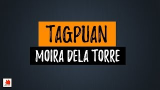 Tagpuan - Moira Dela Torre (Lyrics) [HQ Audio]