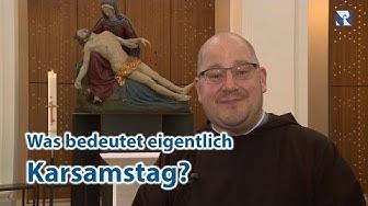 Karsamstag erklärt von Pater Stefan Maria Huppertz