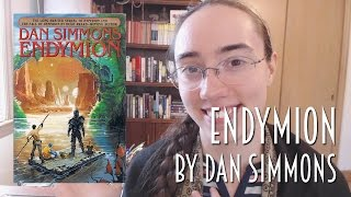 Endymion by Dan Simmons | Review (Mild Spoilers) #booktubesff