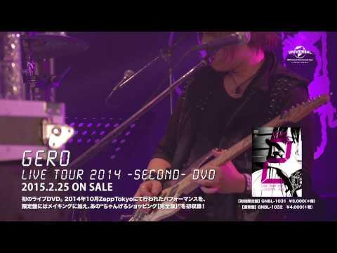 Gero「Live Tour 2014 -SECOND- DVD」 2015.2.25 on sale 初回限定盤【DVD+特典DVD】: GNBL-1031 ¥5400(tax in) 通常盤【DVD】:GNBL-1032 ¥4320(tax in) ...