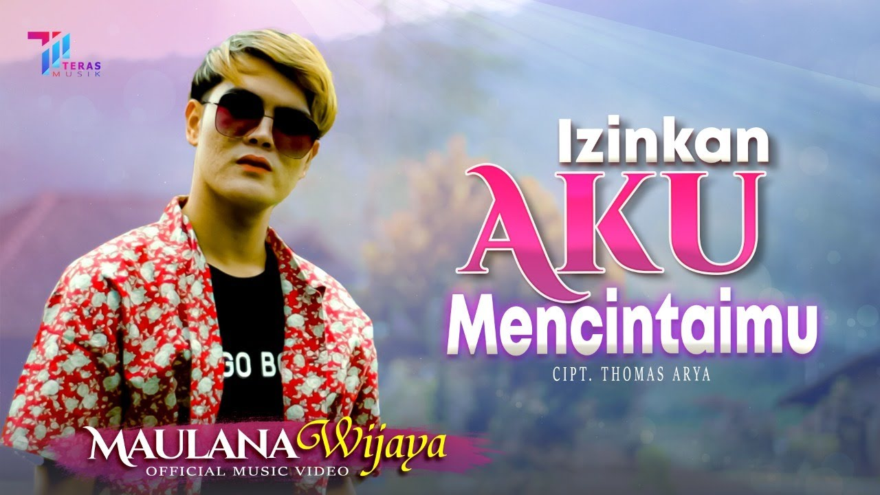 Maulana Wijaya - IZINKAN AKU MENCINTAIMU (Official Music Video)