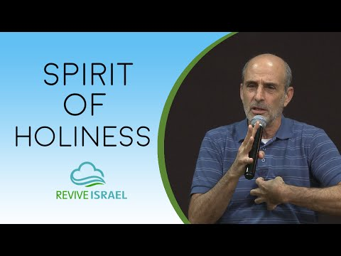 Spirit of Holiness | Asher Intrater | Revive Israel