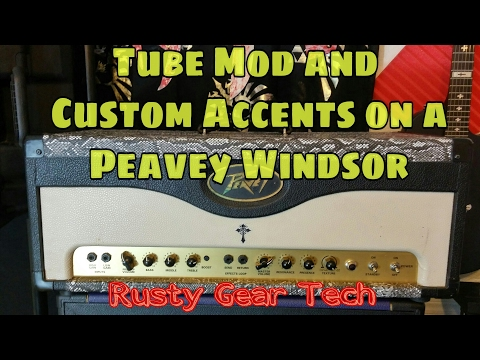 Tube Mod & Customizing a Peavey Windsor; Rusty Gear Tech