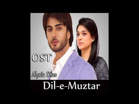 Dil E Muztar | Tv Serial Ost | Alycia Dias | Hum Tv