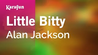 Karaoke Little Bitty - Alan Jackson *