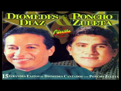 DIOMEDES DIAZ Y PONCHO ZULETA  EXITOS / EL CORRILLO