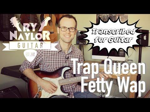 Trap Queen Guitar Lesson (Fetty Wap) Electric Guitar Tutorial with TAB - Guitar Triads