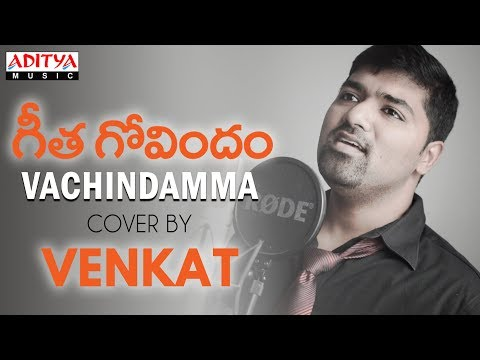 Vachindamma Cover Song By Venkat| Geetha Govindam Songs | Vijay Devarakonda, Rashmika Mandanna