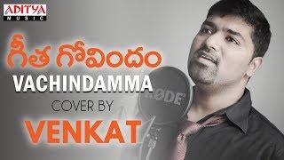 Vachindamma Cover Song By Venkat  | Geetha Govindam Songs | Vijay Devarakonda, Rashmika Mandanna