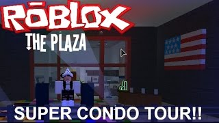 ROBLOX | The Plaza Beta: Super Condo Tour!!