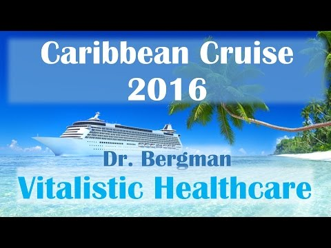 Caribbean Cruise 2016: Dr. Bergman- Vitalistic Healthcare