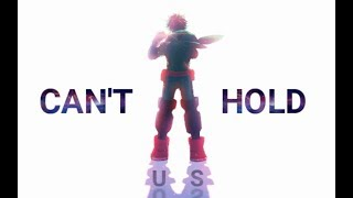 Can't Hold Us // My Hero Academia「AMV」