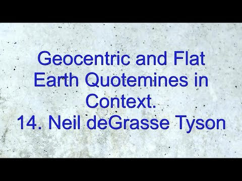 geocentric-and-flat-earth-quotemines-in-context-14.-neil-degrasse-tyson