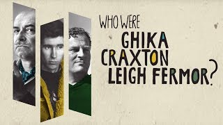 Who were Ghika, Craxton and Leigh Fermor?