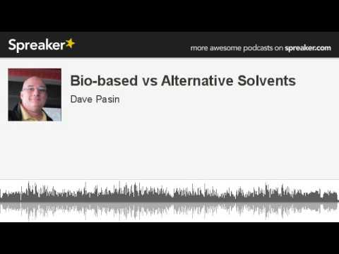 Contrasts Between Bio-based and Alternative Solvents