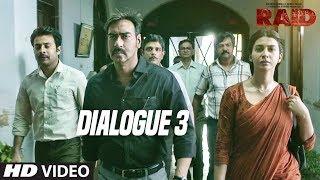 Raid  (Dialogue Promo 3) | Ajay Devgn | Ileana D'Cruz | Movie Releasing ►16th March 2018