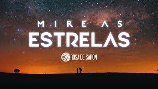 Rosa de Saron - Mire as Estrelas (Clipe Oficial)