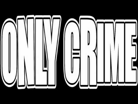 Only Crime - Shotgun