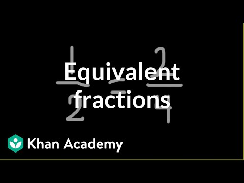 Equivalent Fractions | Fractions | Pre-Algebra | Khan Academy