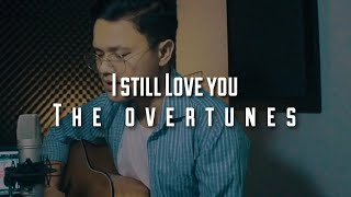 The Overtunes - I Still Love You Cover