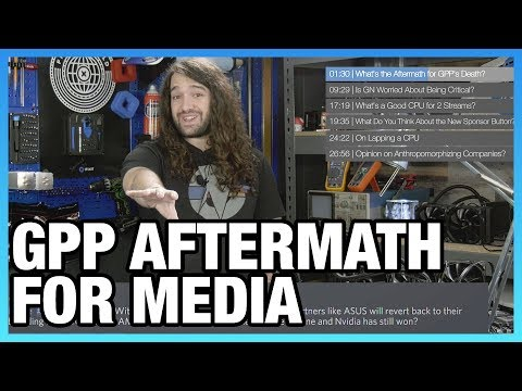 Ask GN 80: GPP Aftermath, Is GN Worried About Being Critical?