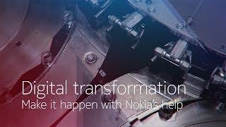 Digital transformation, make it happen with Nokia's help