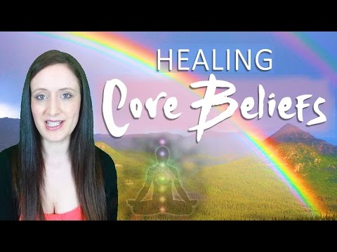 How To HEAL Negative Core Beliefs