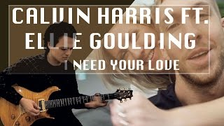 Calvin Harris ft. Ellie Goulding - I NEED YOUR LOVE - Guitar Cover by Adam Lee