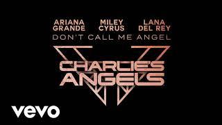Ariana Grande,Lana del Rey,Miley Cyrus- don't call me angel