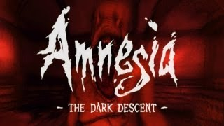 Amnesia: The Dark Descent!