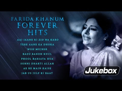 Aaj Jaane Ki Zid Na Karo - Farida Khanum Forever Hits | Collection of Romantic Ghazals