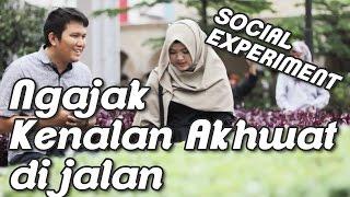 NGAJAK AKHWAT KENALAN - Social Experiment