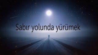 Sabır Yolunda Yürümek   Fethullah Gülen