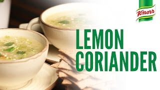 Lemon Coriander Soup Recipe By Knorr